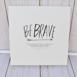 "Hobby Lobby ""Be Brave"" black white wall decor"